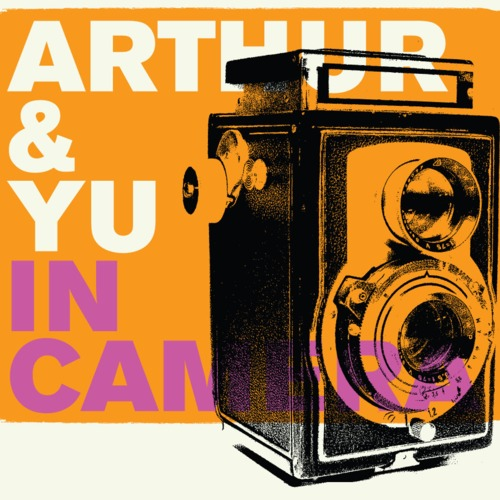 Arthur and Yu - In Camera