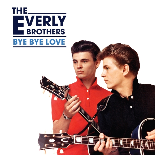 The Everly Brothers - Bye Bye Love (Single)