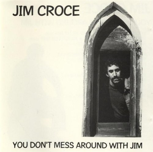 you dont mess around with jim