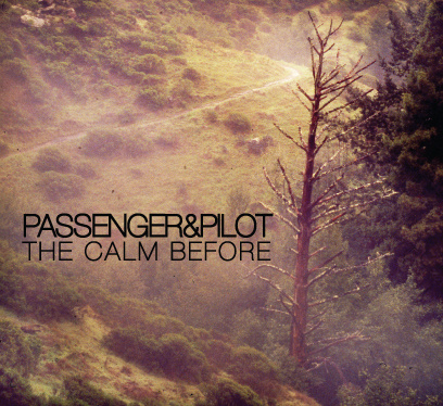 Passenger and Pilot - The Calm Before